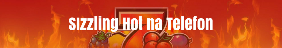 Sizzling Hot Download Na Telefon